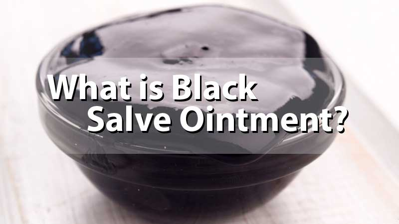 What is Black Salve Ointment?